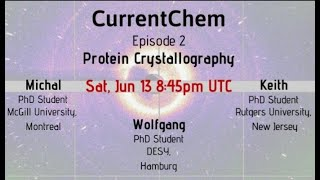 CurrentChem Ep 2 - Protein Crystallography