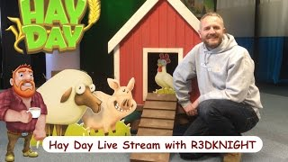 Hay Day Live Stream with R3DKNIGHT on Kamcord - 2