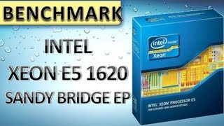 INTEL XEON E5 1620 SANDY BRIDGE EP LGA 2011 CPU [BENCHMARK] DEUTSCH FULL HD