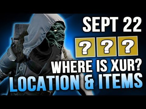 Xur Location 9/22/2017 Destiny 2 Where is Xur Sept 22 2017 Must have Exotic
