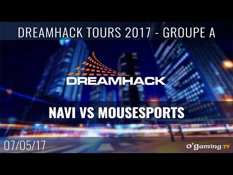 Navi vs Mousesports - DreamHack Tours 2017 - Groupe B - Match 3 - CS GO