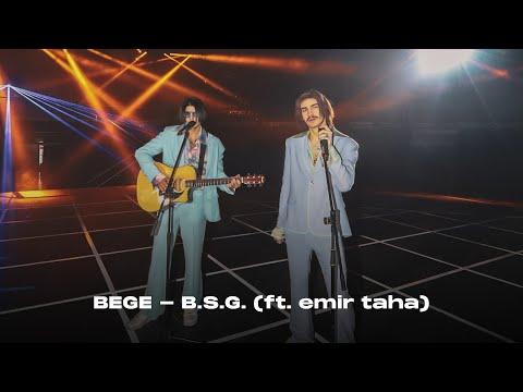 BEGE - B.S.G. (ft. emir taha) | Official Video