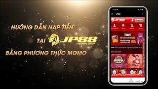 Hướng dẫn nạp tiền bằng phương thức MOMO | JP88
