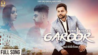 Garoor | Full Video | Sukh Sahota | Mix Singh | Ozzy Records |  Latest Punjabi Song 2019