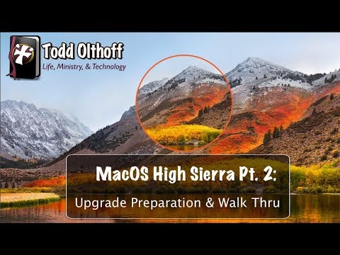 macOS High Sierra Part 2: Upgrade Prep & Walk Thru