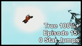 True 100%+ Episode 15: 0 Star Jumps