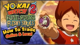 Yo-Kai Watch 2 - How To Trade Yo-Kai Online & Local! [YW2 Tips & Tricks]