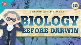 Biology Before Darwin: Crash Course History of Science #19