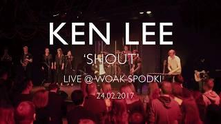 Ken Lee - Shout (Live @ WOAK SPODKI)