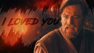 I loved you - A Star Wars Tribute (Anakin Skywalker)