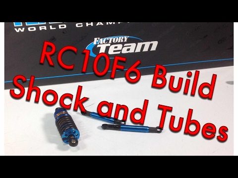 RC10F6 Shock and Tubes Build - Team Associated RC10F6 Factory Team F1 Kit