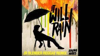 Bruno Mars It Will Rain Jr Blender Reggae Remix