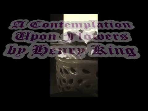 A Contemplation Upon Flowers, a poem by Henry King, 1657