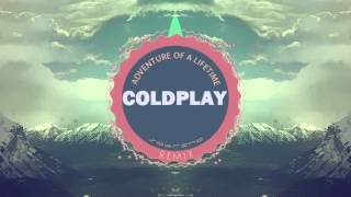 Coldplay - Adventure Of A Lifetime  ( sobrino remix )