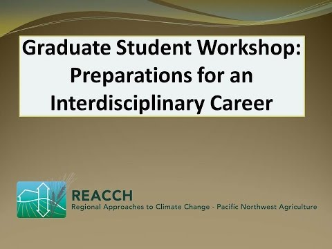 Preparations for an interdisciplinary career REACCH Graduate Student Workshop