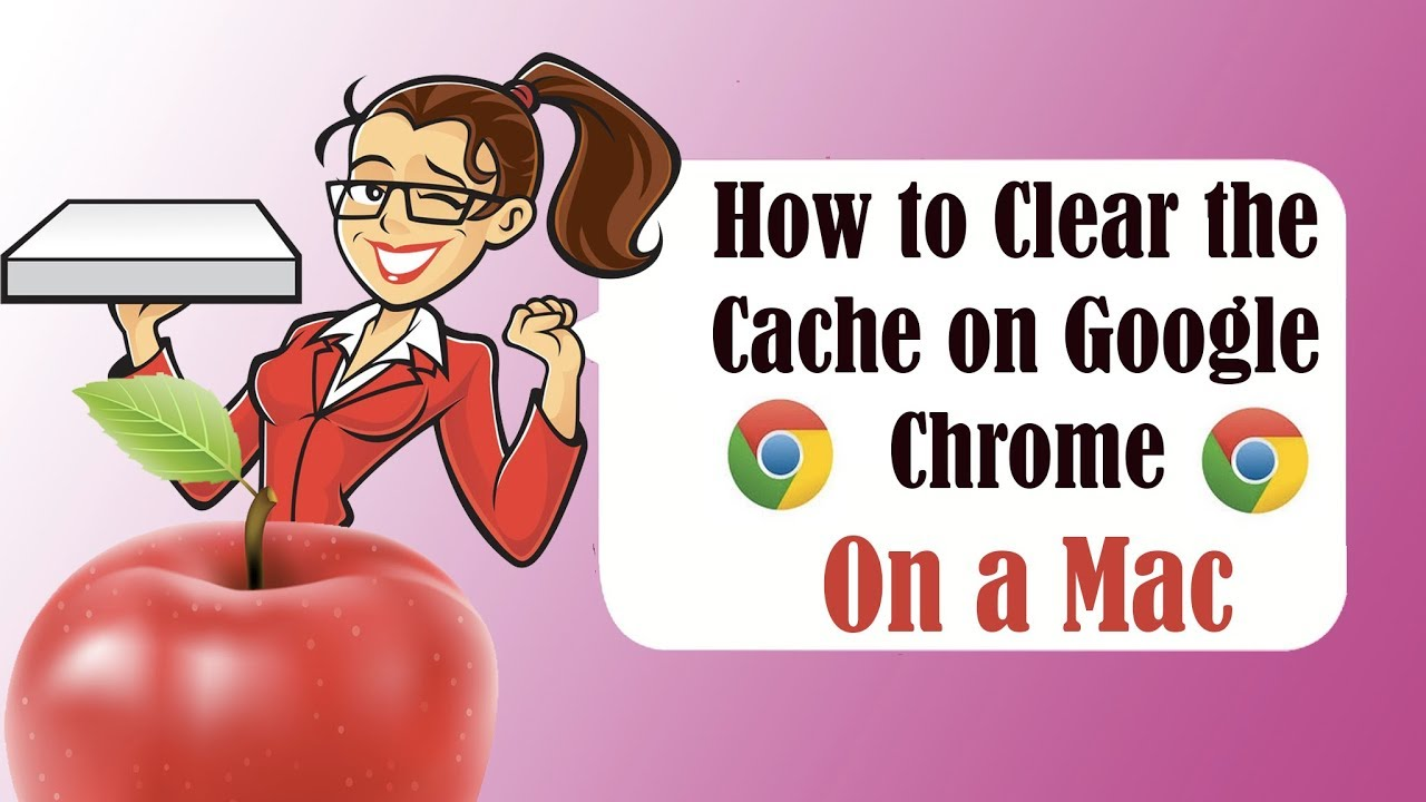 How to clear cache on google chrome for Mac
