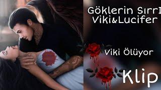 Viki 💖 Lucifer Romantizm Kulübü Göklerin Sırrı Klip Viki ölüyor 🥺🥺
