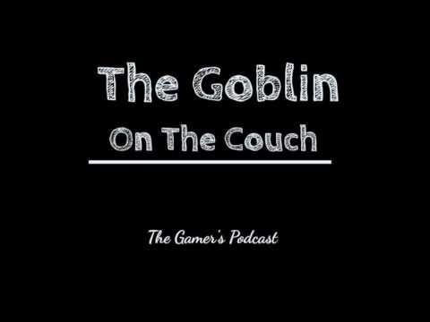 The Goblin on the Couch Podcast(Episode 3)