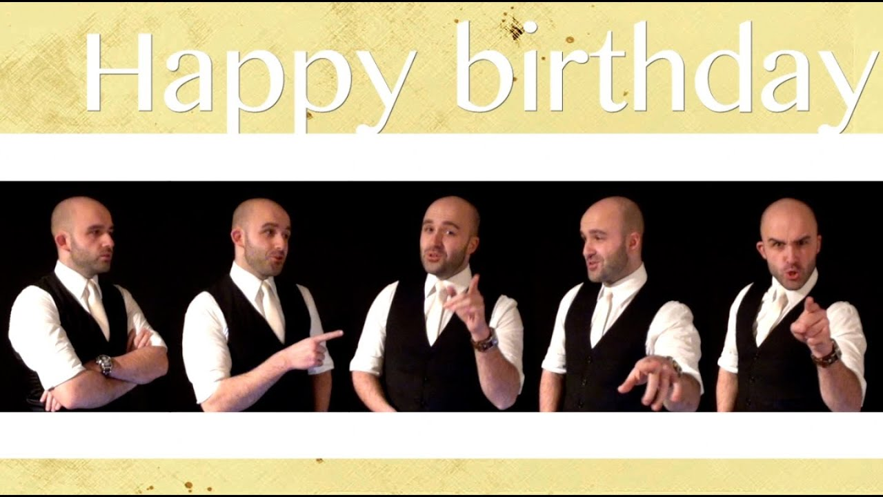 Happy Birthday A Cappella Youtube