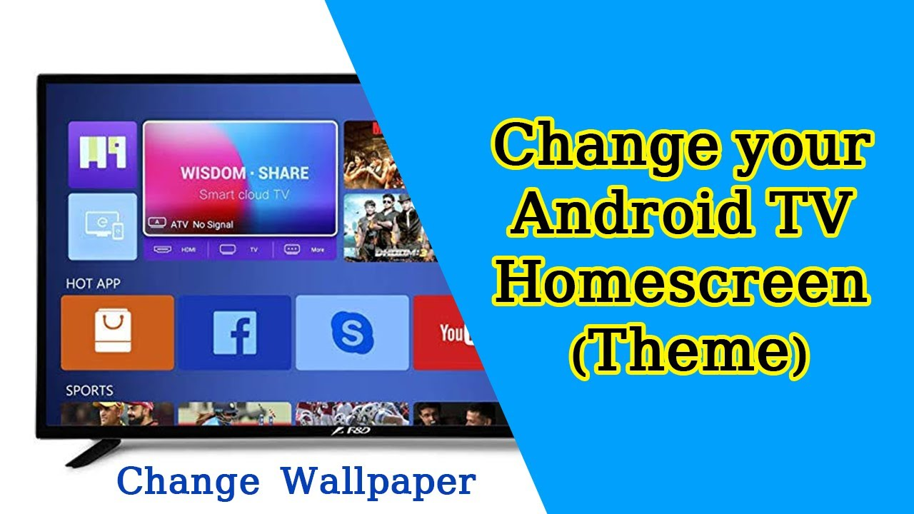 How To Change Background Wallpaper On My Smart Led Tv Change Android Tv Homescreen Youtube