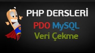 Php Dersleri 92 PDO Veri Çekme İşlemi fetch