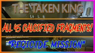 Destiny The Taken King All Regicide Story Mission Calcified Fragments (All 45 Calcified Fragments)