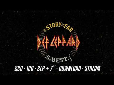 The Story So Far - The Best of Def Leppard OUT NOW!