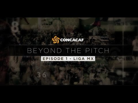 CONCACAF Beyond The Pitch: Liga MX