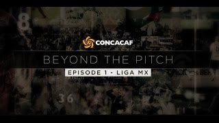 CONCACAF Beyond The Pitch: Liga MX