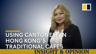 How to order in Cantonese in Hong Kong's traditional cafes (tea restaurants)