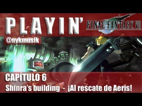 PLAYIN FFVII - Shinra's building / ¡Al rescate de Aeris! [CAPITULO 6]