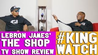 LeBron James The Shop Review | Hoops N Brews