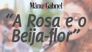 A Rosa E O Beija-Flor - Matheus e Kauan (Manu & Gabriel Cover)