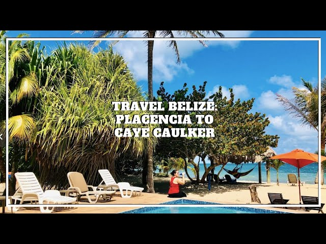 PLACENCIA TO CAYE CAULKER: Traveling from beach to island in Belize
