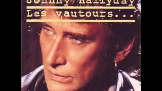 Johnny Hallyday - Les vautours font l