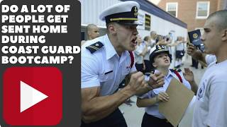 DO A LOT OF PEOPLE GET SENT HOME DURING COAST GUARD BOOTCAMP? VLOG 042