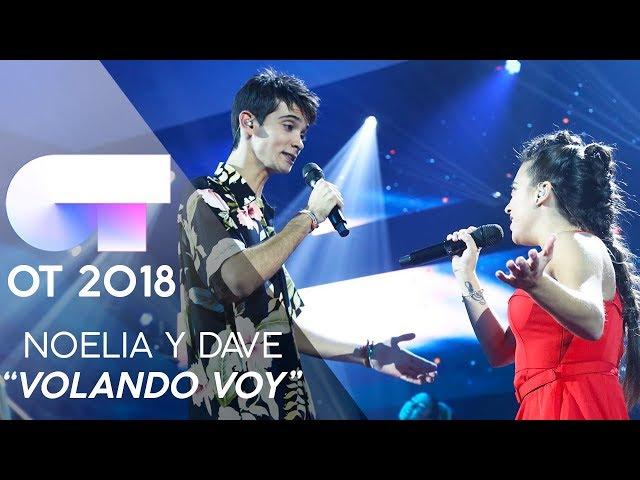 VOLANDO VOY - NOELIA y DAVE | Gala 2 | OT 2018