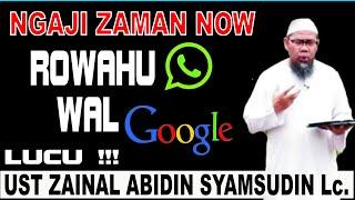 """Download Video Ngaji Zaman Now """"Rowahu WA WaL Google"""" Ust Zainal Abidin Syamsudin Lc. (LUCU) MP3 3GP MP4"""