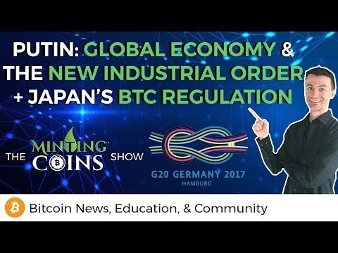 "Putin: Global Economy Transitions to ""New Industrial Order"" + Follows Japan's BTC Regulation"