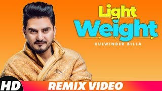 Light Weight (Remix) | Kulwinder Billa | DJ Saini | Latest Remix Song 2018  | Speed Records