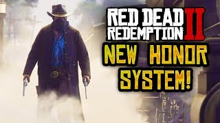Red Dead Redemption 2 - NEW RDR2 HONOR SYSTEM INFORMATION! NEW RDR2 LEAKED GAMEPLAY FEATURE! (RDR2)