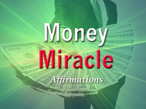Money Miracle - Attract Amazing Money Miracles into Your Life - Affirmations