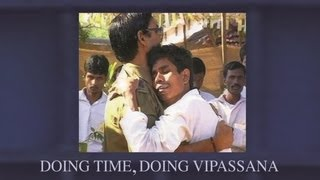 Doing Time, Doing Vipassana - Trailer