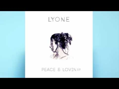 LYONE - Peace & Lovin