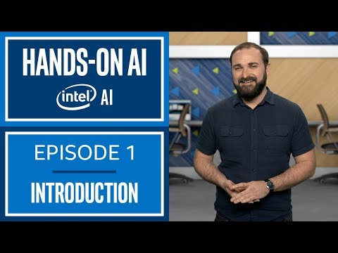 Introduction | Hands-On AI | Episode 1 | Intel Software