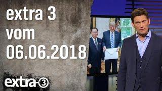 Extra 3 vom 06.06.2018