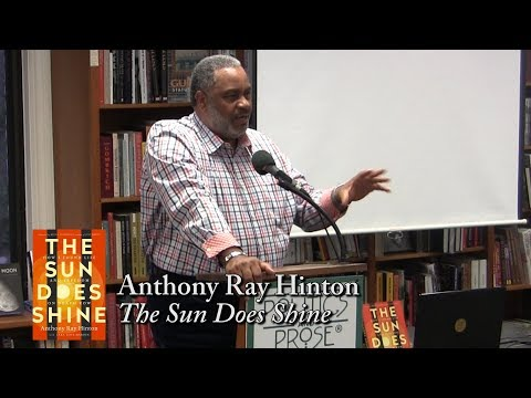 """Anthony Ray Hinton, """"The Sun Does Shine"""""""