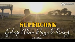 Superconk - Gelap Akan Menjadi Terang Mp3