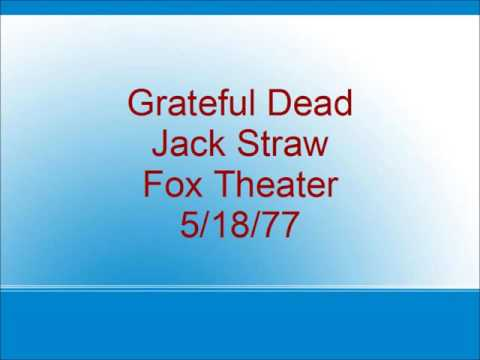 Grateful Dead - Jack Straw - Fox Theater - 5/18/77
