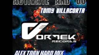 Tomy Villacorta - Activate & Go (Alex Torn Hard Mix)